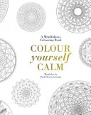 Colour Yourself Calm : meditate. the symmetrical images are either painted or...