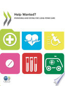 OECD Health Policy Studies Help Wanted  Providing and Paying for Long Term Care