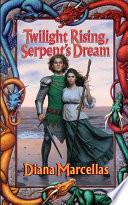Twilight Rising  Serpent s Dream