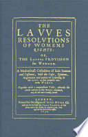 The Lawes Resolutions of Womens Rights  Or  The Lawes Provision for Woemen