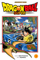 Dragon Ball Super, Vol. 3 : goku and his friends return to their...