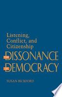 The Dissonance Of Democracy book