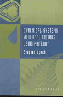 Dynamical Systems with Applications using MATLAB   Theory Via Example And The Graphical Matlab Interface;