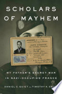 Scholars of Mayhem: My Father's Secret War in Nazi-Occupied France