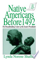 Native Americans Before 1492  Moundbuilding Realms of the Mississippian Woodlands