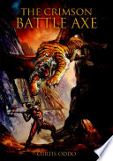 The Crimson Battle Axe : versus vengeance, love versus apathy, forgiveness versus...