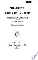 Tragedie e poesie varie di Alessandro Manzoni  aggiuntevi le prose relative