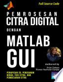 Pemrosesan Citra Digital Dengan Matlab Gui