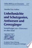 Unheilsm  chte und Schutzgenien  Antiwesen und Grenzg  nger