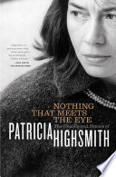Nothing That Meets The Eye The Uncollected Stories Of Patricia Highsmith book