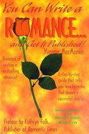 You Can Write A Romance And Get It Published  book