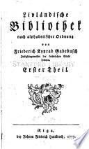 Livländische Bibliothek nach alphabetischer Ordnung