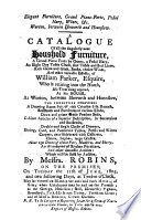 Elegant Furniture, Grand Piano-forte, Pedal Harp, Wines, &c. Worton, Between Isleworth and Houslow. A Catalogue of All the Singularly Neat Houshold Furniture