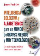 Inteligencia Colectiva Y Alfabetismos Para Un Mundo De Graves Riesgos Y Muy Tecnol Gico