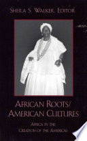 African Roots American Cultures