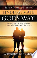 Seven Simple Steps Of Finding A Mate God S Way