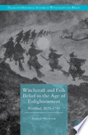 Witchcraft and Folk Belief in the Age of Enlightenment Book PDF