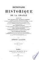 Dictionnaire historique de la France  contenant pour l histoire civile  politique et litt  raire  la biographie