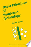 Basic Principles of Membrane Technology