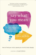 Say what you mean : a mindful approach to nonviolent communication cover image