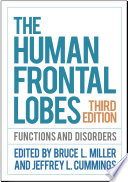 The Human Frontal Lobes, Third Edition : frontotemporal dementia, human frontal lobes, lesions, mental...