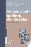 Zuclopenthixol — spezifisch, aber vielseitig