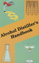 Alcohol Distiller s Handbook