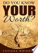 Do You Know Your Worth