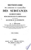 Dictionnaire des altérations et falsifications des substances alimentaires, médicamenteuses et commerciales