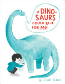 If Dinosaurs Could Talk for Me