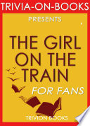 The Girl on the Train  A Novel by Paula Hawkin  Trivia On Books