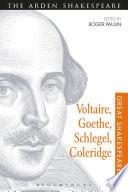 Voltaire, Goethe, Schlegel, Coleridge Great Shakespeareans: