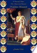 I Riassunti di Storia - Vita e Imprese di un Imperatore: Napoleone Bonaparte