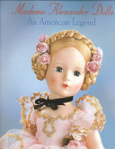 Madame Alexander Dolls : doll-maker and the company she...