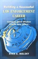 Building a Successful Law Enforcement Career