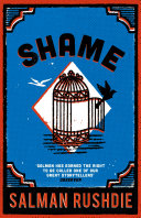 Shame : the satanic verses, shame is salman rushdie's phantasmagoric...