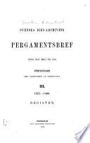 Svenska riks-archivets pergamentsbref från och med år 1351 förtecknade med angifvande af innehålet