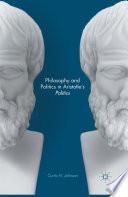 Philosophy and Politics in Aristotle   s Politics