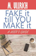 Fake It Till You Make It Book Cover