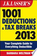 J K  Lasser s 1001 Deductions and Tax Breaks 2013