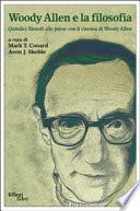Woody Allen e la filosofia  Quindici filosofi alle prese con il cinema di Woody Allen