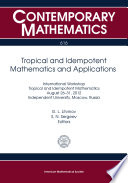 Tropical and Idempotent Mathematics and Applications