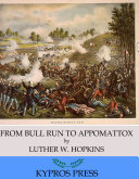 From Bull Run To Appomattox A Boy S View