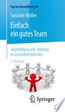 Einfach ein gutes Team   Teambildung und  f  hrung in Gesundheitsberufen