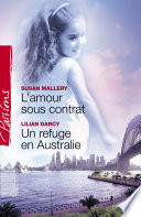 L amour sous contrat   Un refuge en Australie  Harlequin Passions