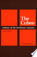 The Cubeo Indians of the Northwest Amazon