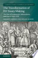 The Transformation of EU Treaty Making