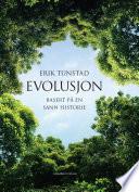 Evolusjon. Basert på en sann historie.