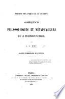 Théorie mécanique de la Chaleur. Conséquences philosophiques et métaphysiques de la thermo-dynamique. Analyse élémentaire de l'Univers