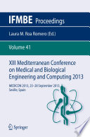 XIII Mediterranean Conference On Medical And Biological Engineering And Computing 2013 : of technology for sustainable healthcare